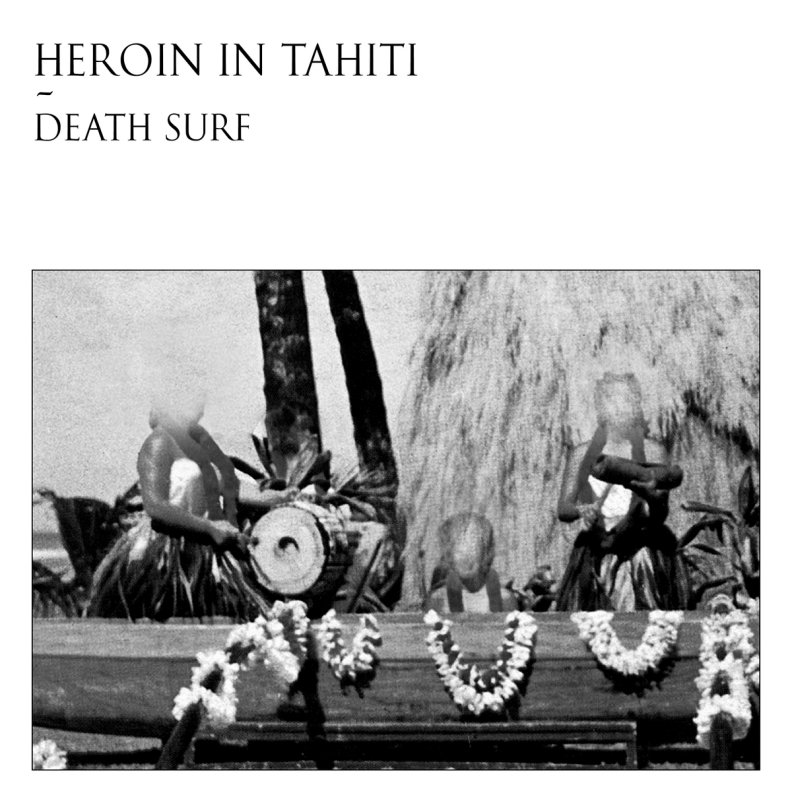 Death Surf dei Heroin in Tahiti